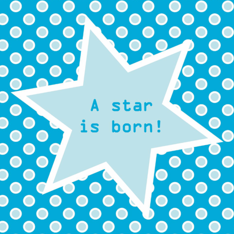Felicitatiekaarten - Kaart jongen: A star is born!