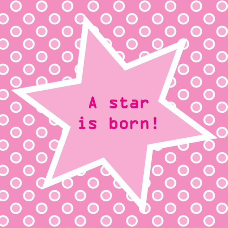 Felicitatiekaarten - Kaart meisje: A star is born!