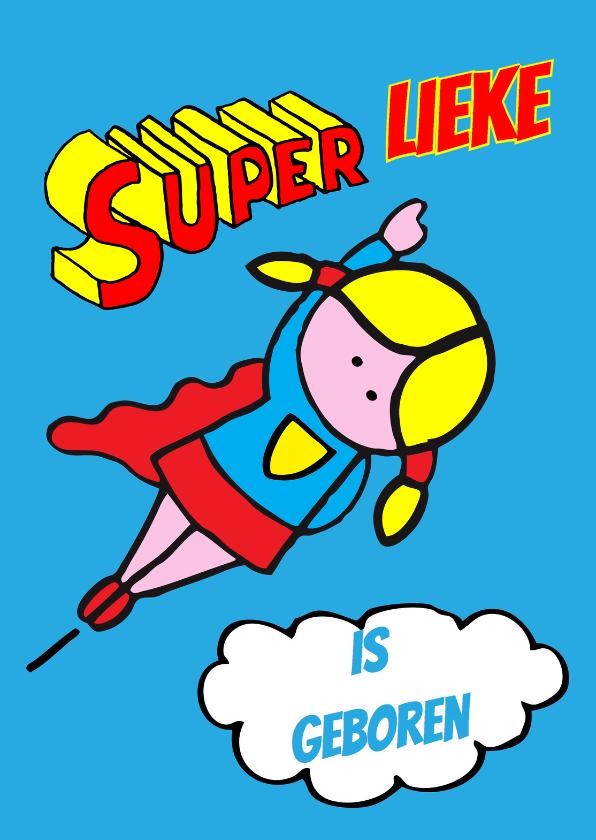 Felicitatiekaarten - super girl geboren!