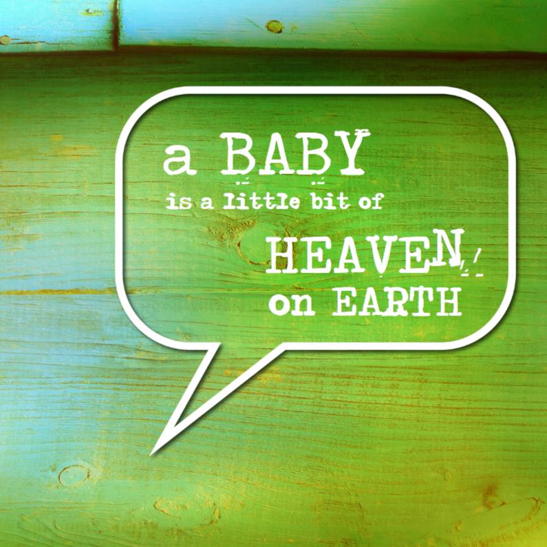 Felicitatiekaarten - Tekstballon - A Baby is HEAVEN blauw
