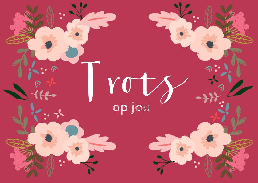 Felicitatiekaarten - Trots op jou kaart met mooie fleurige bloemen