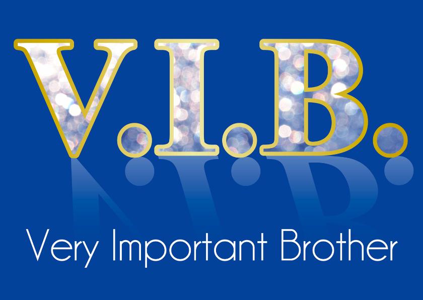 Felicitatiekaarten - VIP Wenskaart Broer