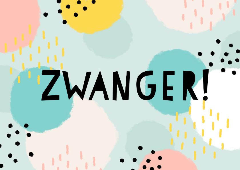Felicitatiekaarten - Vrolijke felicitatiekaart 'Zwanger' met gekleurde stippen
