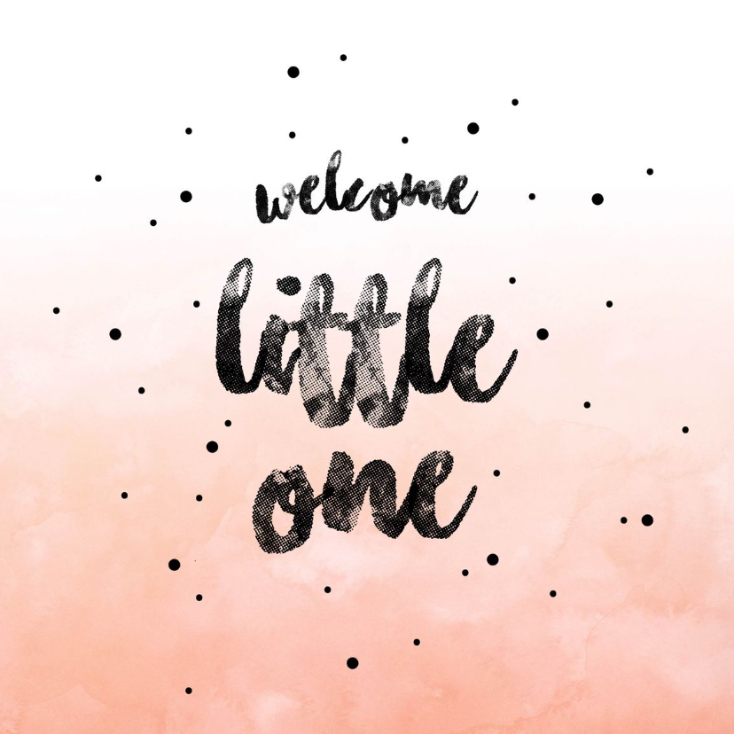 Felicitatiekaarten - Welcome little one Girl  Roze waterverf