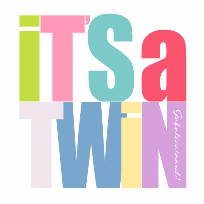 Felicitatiekaarten - Woorden It's a Twin Kleur - BK