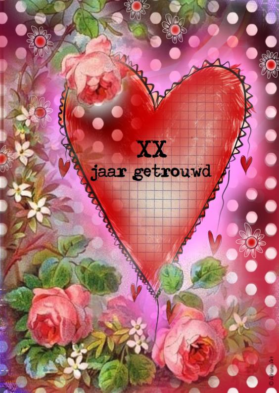 Felicitatiekaarten - x jaar getrouwd bloemen hart mixed media