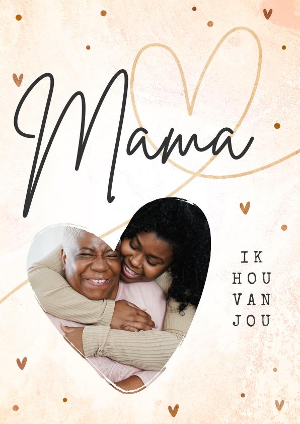 Fotokaarten - Fotokaart Mama ik hou van jou stijlvol met foto en hart