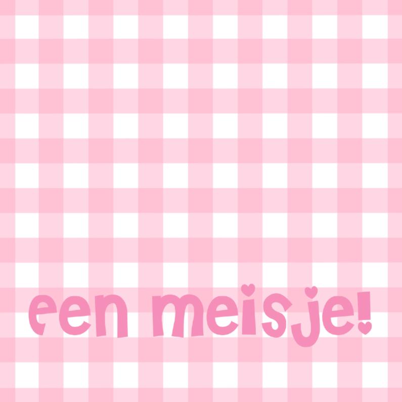 Geboortekaartjes - Een meisje roze ruitjes