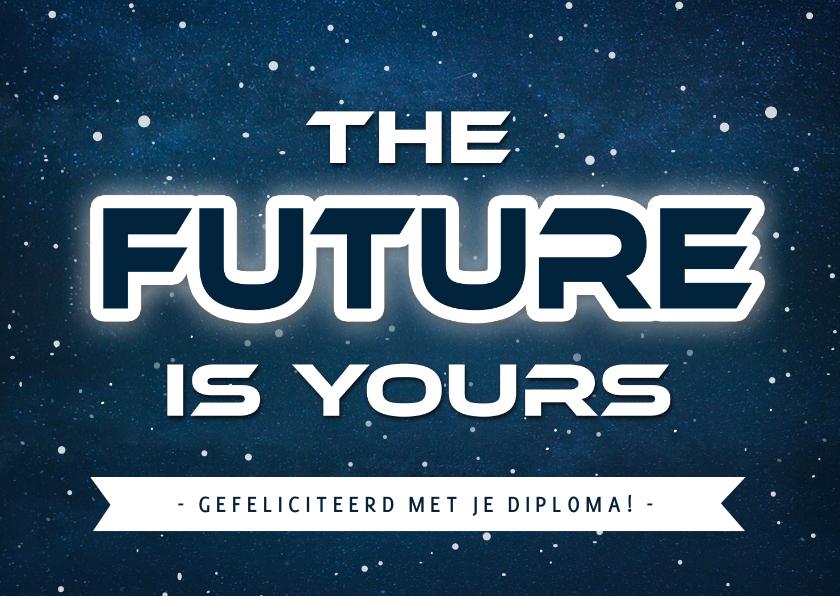 Geslaagd kaarten - Felicitatiekaart geslaagd - the future is yours!