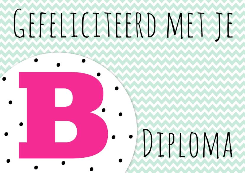 Geslaagd kaarten - Felicitatiekaartje B-diploma -WW