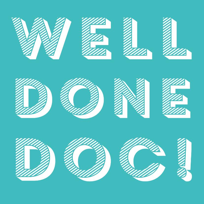 Geslaagd kaarten - Gefeliciteerd met je promotie Doctor, well done!