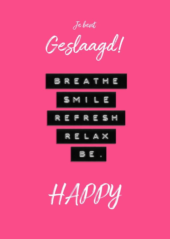 Geslaagd kaarten - Geslaagd breath smile refresh relax be happy