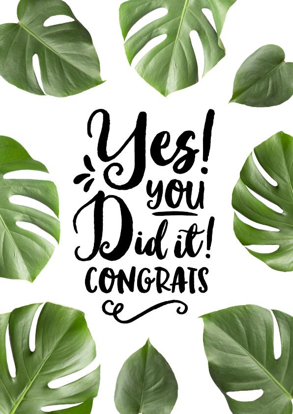 Geslaagd kaarten - Geslaagd kaart Botanisch Yes you did it congrats