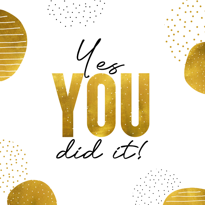 Geslaagd kaarten - Geslaagd kaart goudlook yes you did it goed gedaan