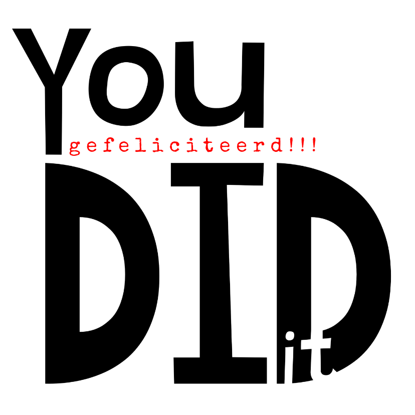 Geslaagd kaarten - Geslaagd kaart, 'You did it' in grote letters
