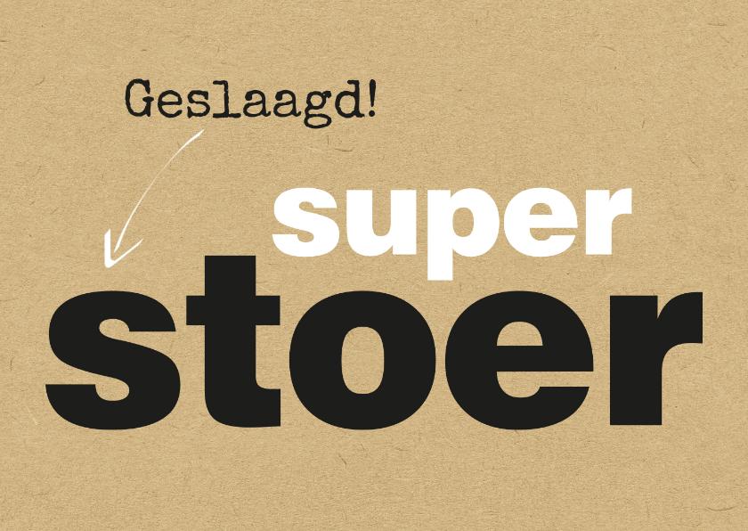 Geslaagd kaarten - Geslaagd Super stoer