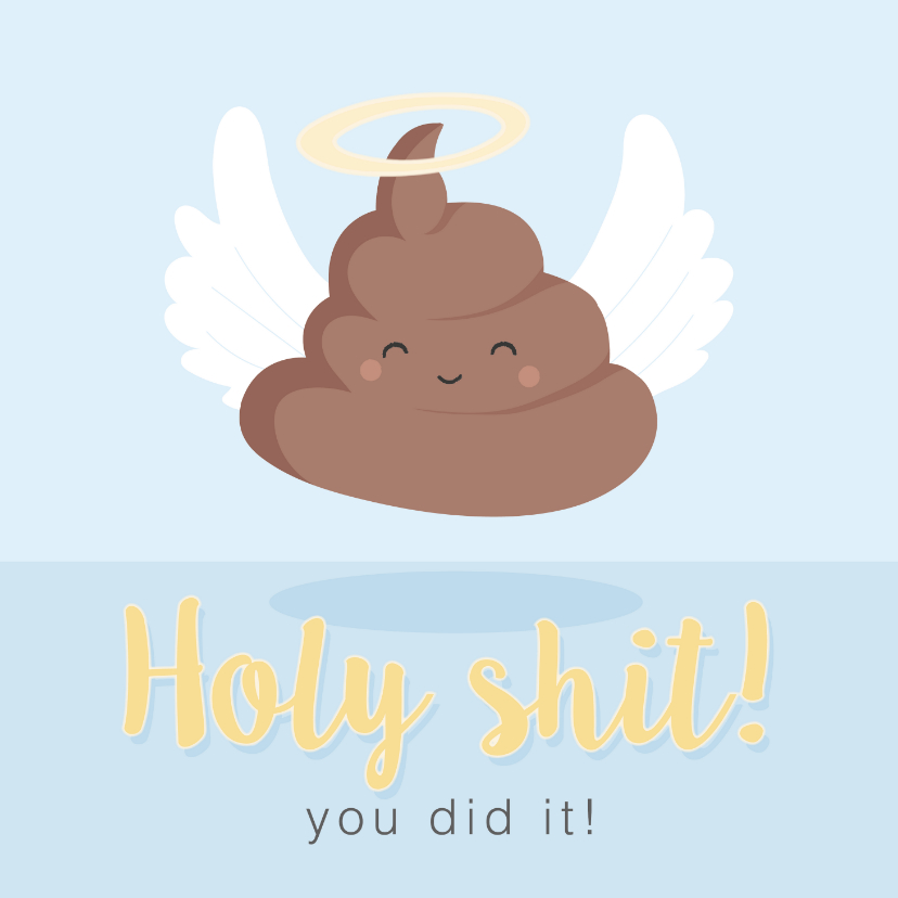Geslaagd kaarten - Getekende kaart met grappig drolletje 'holy shit you did it!