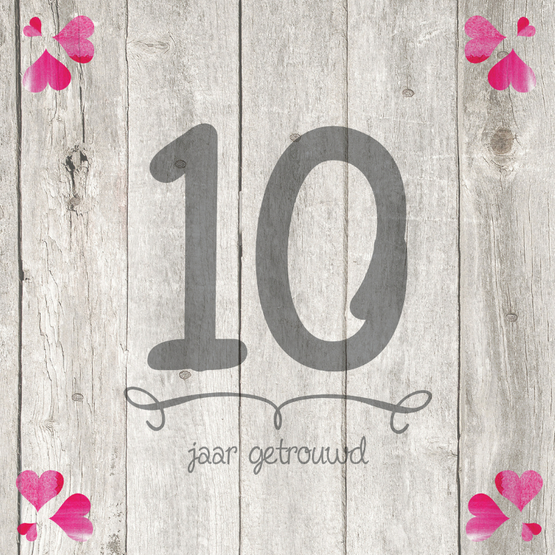 10-jaar-huwelijk-hout-cijfer - jubileumkaarten | kaartje2go