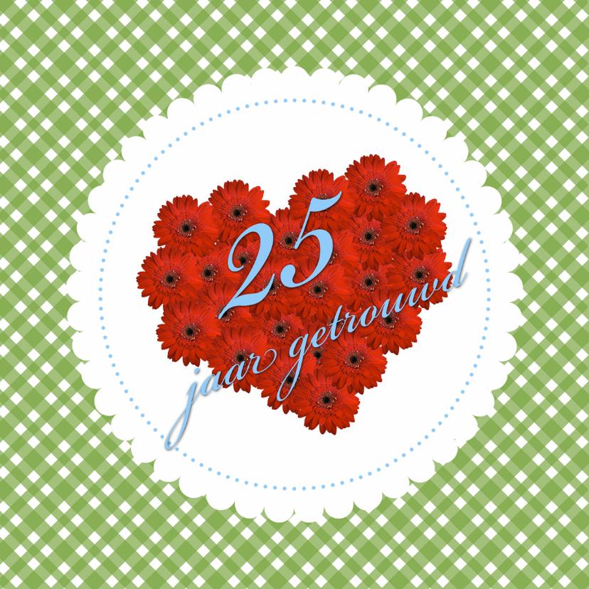 Jubileumkaarten - 25 jaar getrouwd hartje
