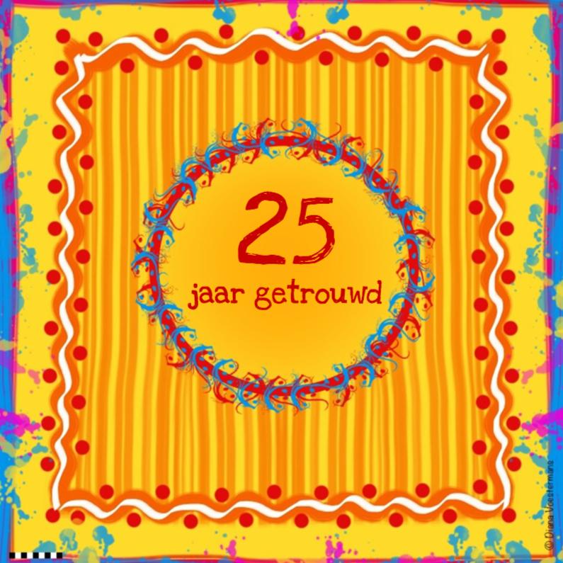 Jubileumkaarten - 25 jaar getrouwd oranje