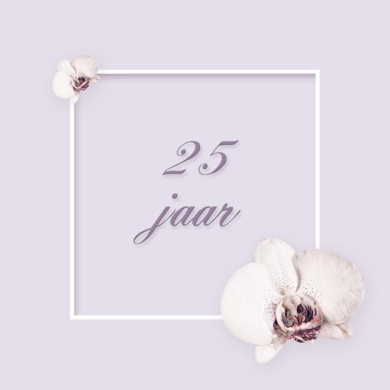 Jubileumkaarten - 25 jaar met orchidee