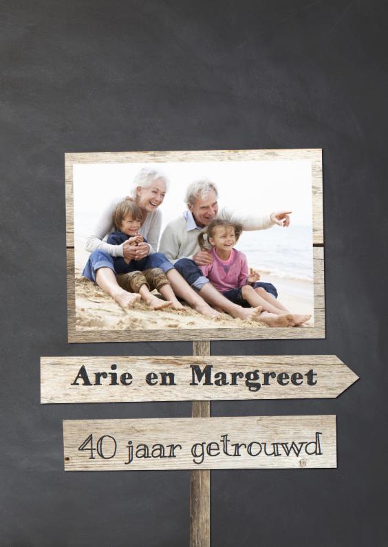 Jubileumkaarten - 40 jaar getrouwd -  wegwijzers borden hout