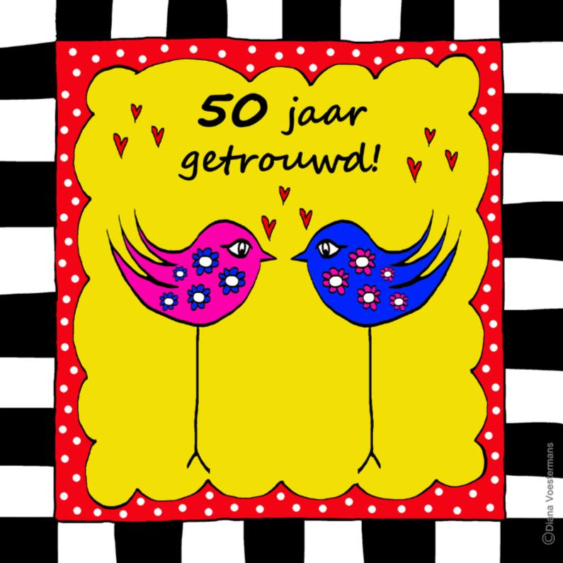 Jubileumkaarten - 50 jaar getrouwd vogels