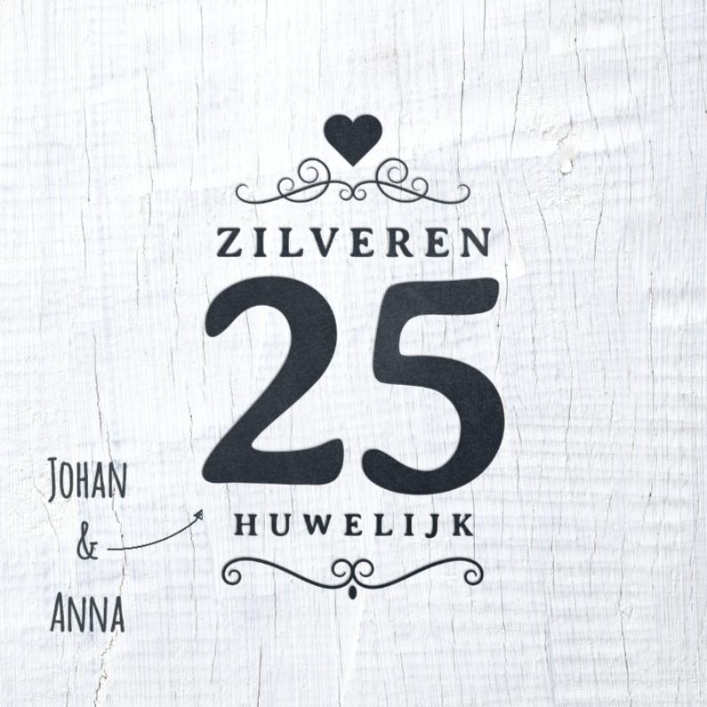 Jubileumkaarten - Jubileumkaart 25 jaar wit hout
