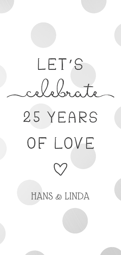 Jubileumkaarten - Jubileumkaart 'Let's celebrate 25 years of love' met stippen