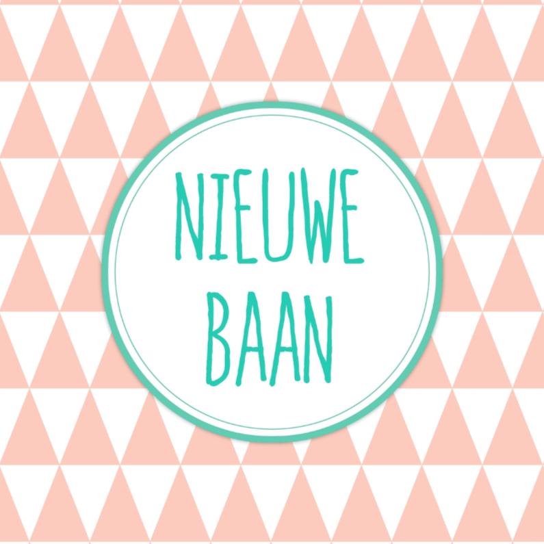 Felicitatiekaartje Nieuwe Baan 1