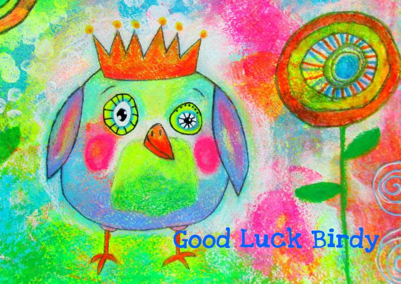 Good Luck Birdy 1