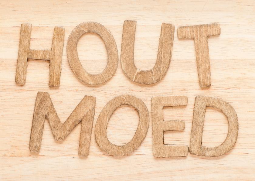 Houd moed - op hout 1