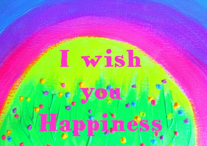 I wish you Happiness 1