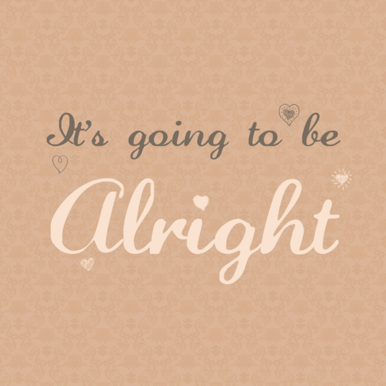 its going to be alright 1