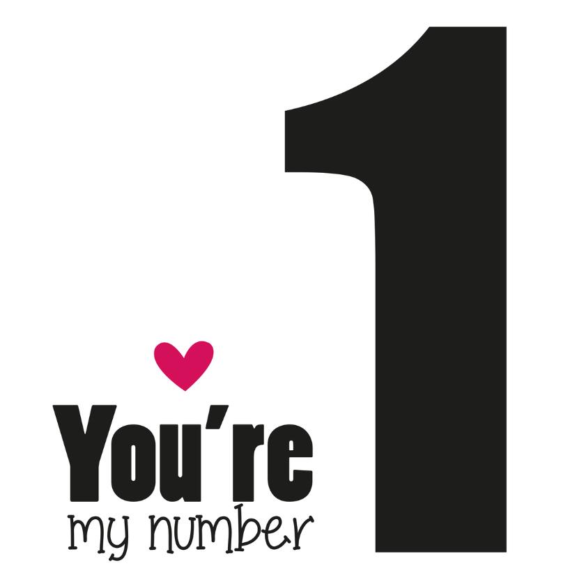 Jij bent mijn NUMBER 1