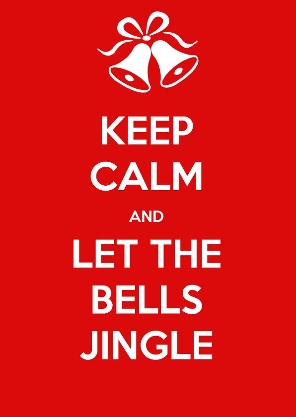 Kerstkaart keep calm jingle bells 1