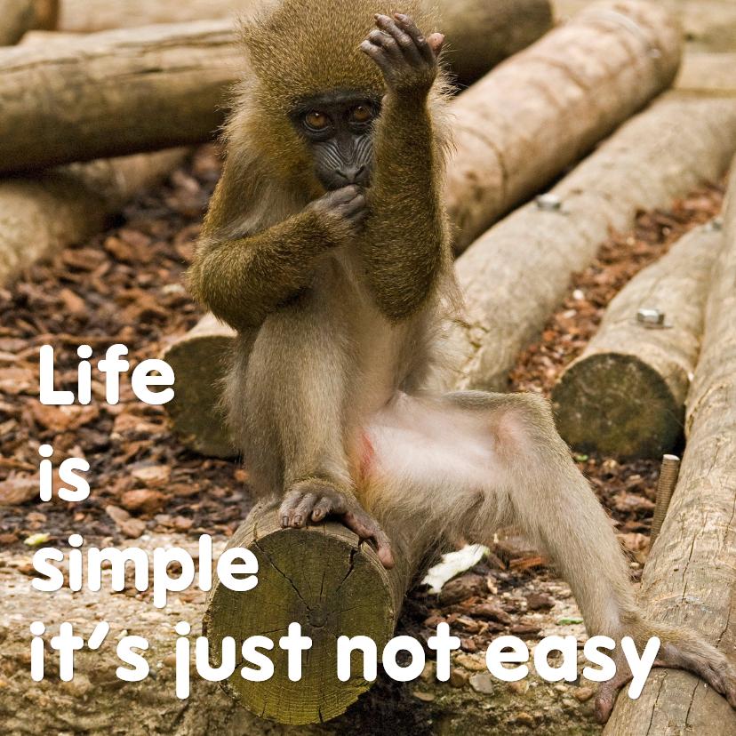 Life is simple not easy - aanpasbaar 1