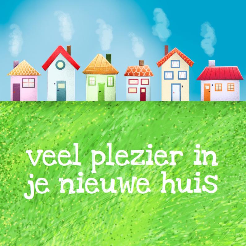 Nieuw huis kaart felicitatiekaarten kaartje2go - Nieuw huis ...