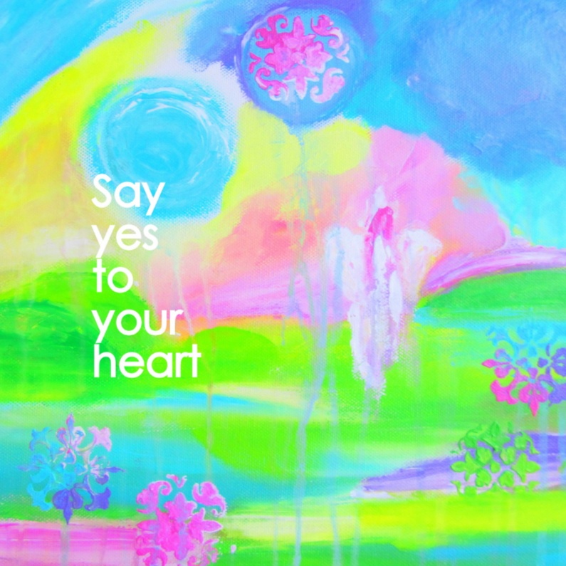 Say yes to your heart 1