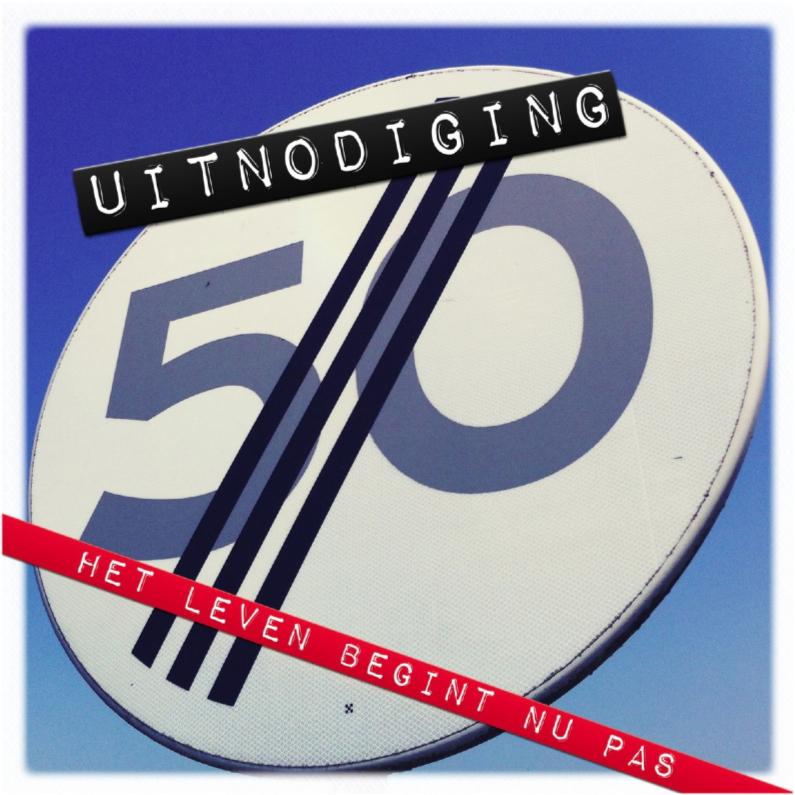 Uitnodiging 50 jaar plus - Uitnodigingen - Kaartje2go: https://www.kaartje2go.nl/uitnodigingen/uitnodiging-50-jaar-plus
