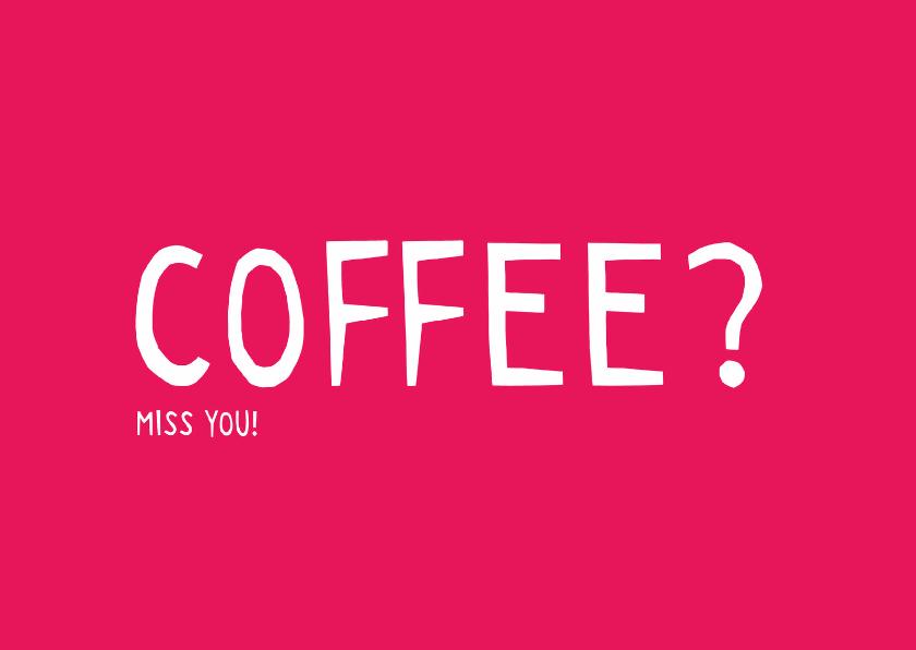 Vriendschapskaart Coffee? 1