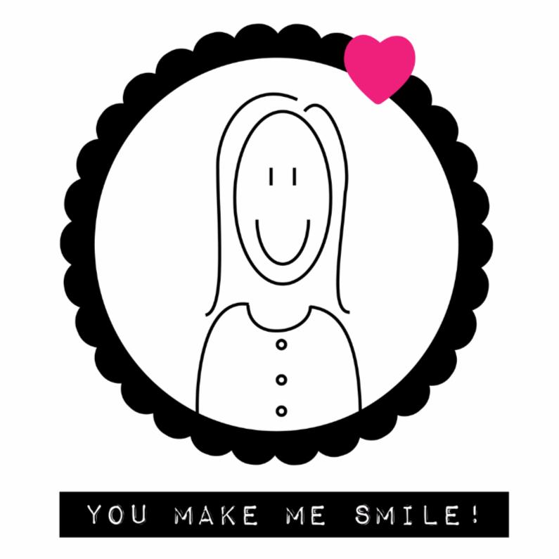 You make me smile! 1
