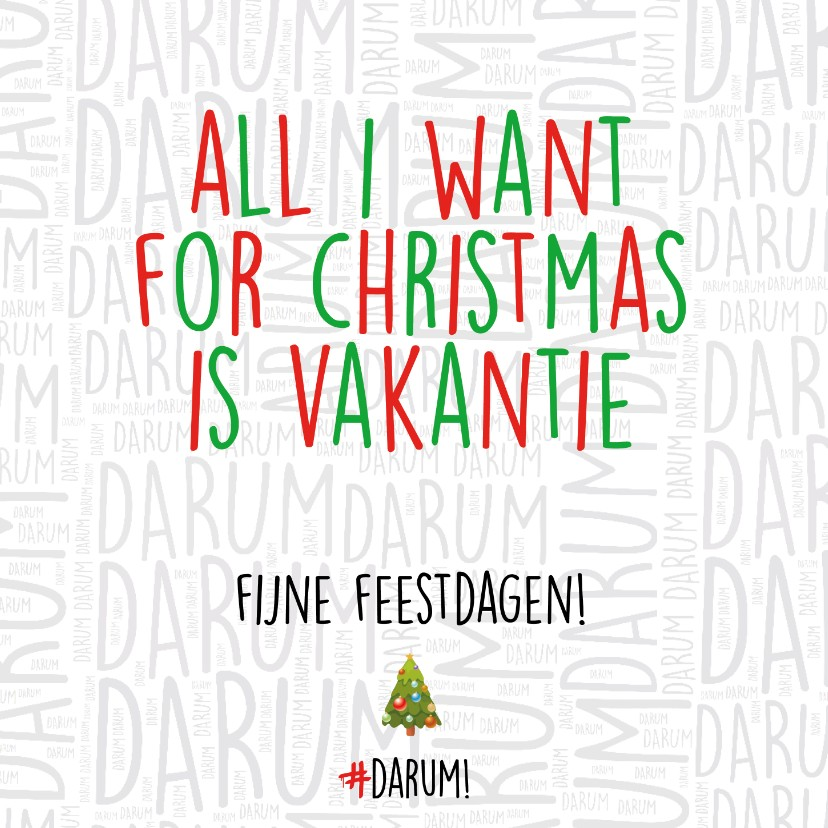 Kerstkaarten - All I want for christmas is vakantie