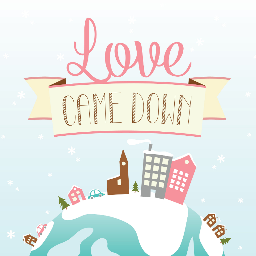 Kerstkaarten - Christelijke kerstkaart Love came down