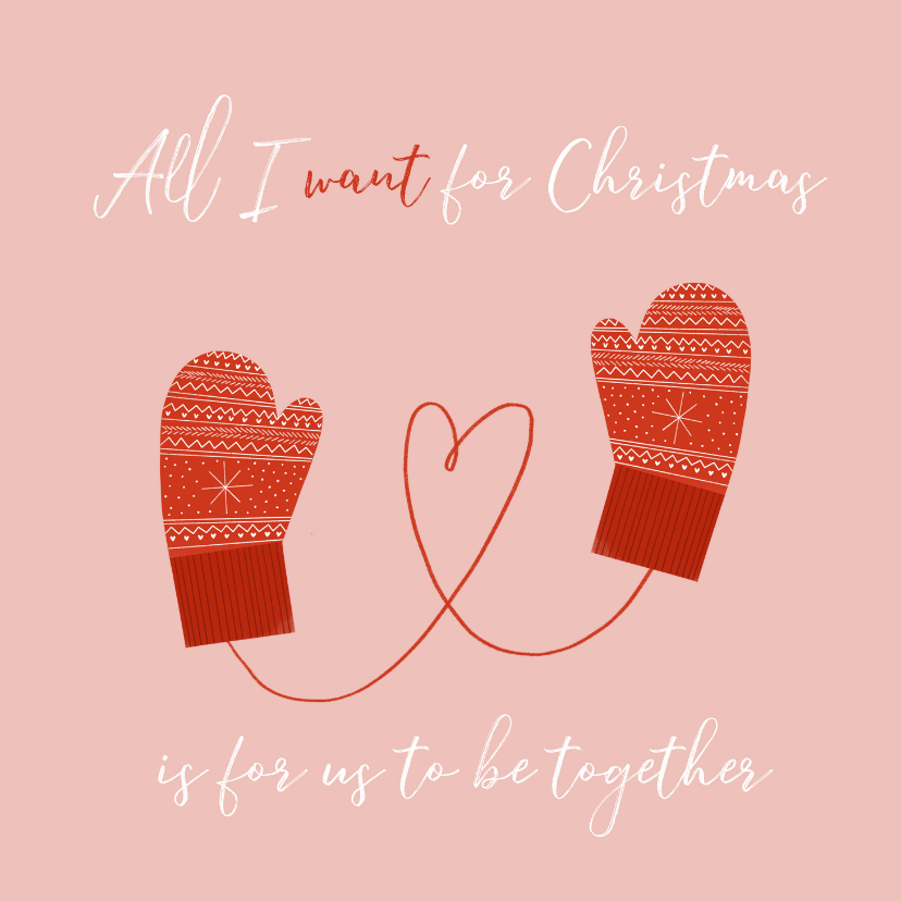 Kerstkaarten - Kerstkaart 'All I want for christmas' met wanten en hartje