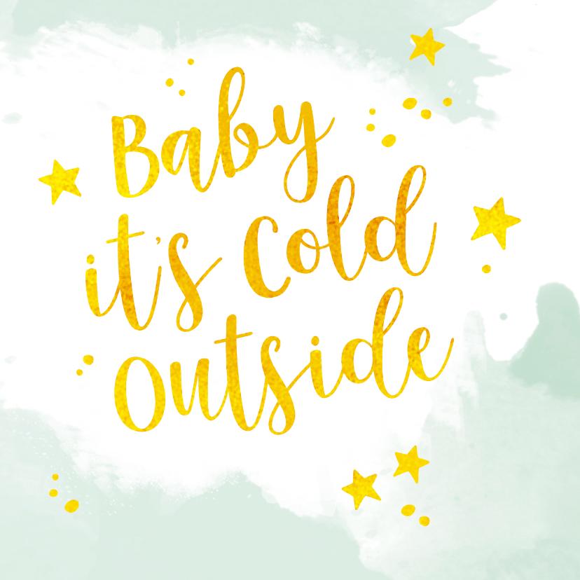 Kerstkaarten - Kerstkaart cold outside