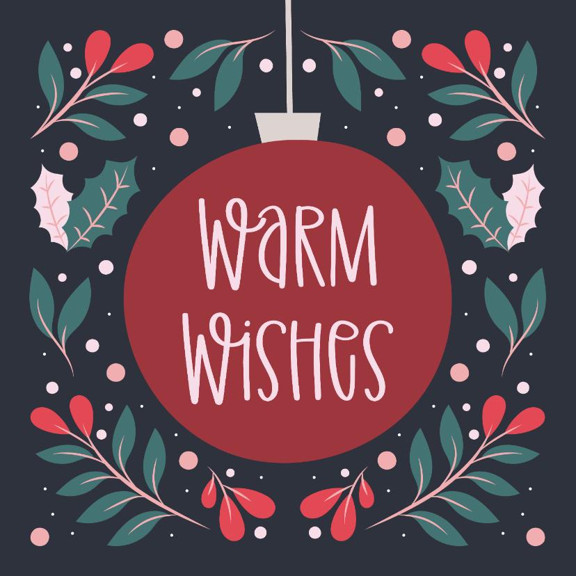 Kerstkaarten - Kerstkaart warm wishes in kerstbal met takjes