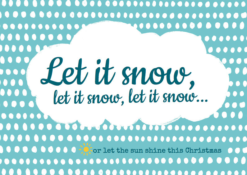 Kerstkaarten - Let it snow (or not)