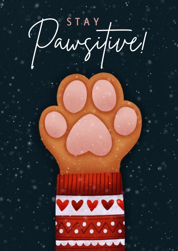 Kerstkaarten - Lieve kerstkaart Stay Pawsitive met hondenpootje & kersttrui