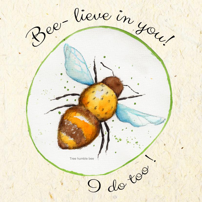 Kunstkaarten - Bee-lieve in you